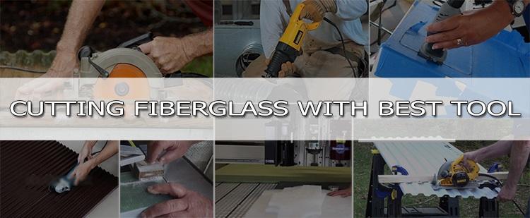 Best Tools to Cut Fiberglass