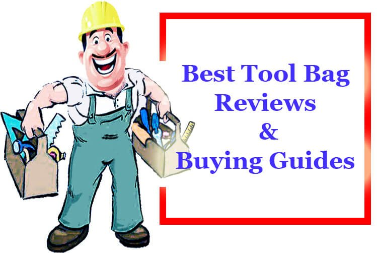 Best Tool Bag in 2019 Reviews & Buying Guide | Top Selections by Expert