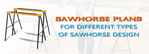 Different Types of Sawhorse Design
