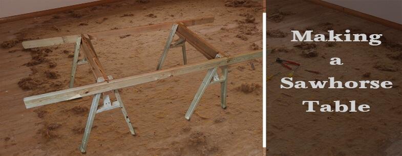 Making a Sawhorse Table